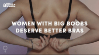 Blessed, Memes, and Boobs: attn:  WOMEN WITH BIG BOOBS  DESERVE BETTER BRAS Big boobs aren't necessarily a blessing.