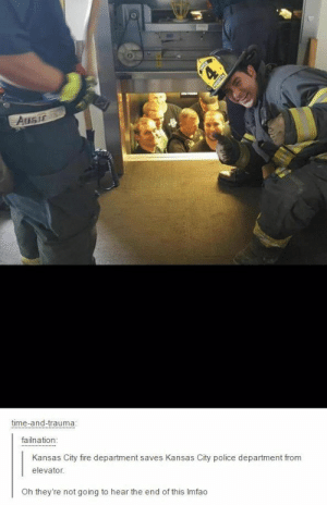 Fire, Omg, and Police: AU6IE  time-and-trauma  failnation  Kansas City fire department saves Kansas City police department from  elevator  Oh they're not going to hear the end of this Imfao Toto, theyre not in the elevator anymoreomg-humor.tumblr.com