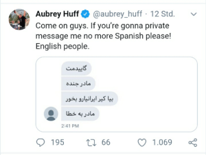 Aubrey Huff is killing it today: Aubrey Huff  Come on guys. If you're gonna private  message me no more Spanish please!  English people.  @aubrey_huff 12 Std.  گابیدمت  مادر جنده  بیا کیر ایرانیارو بخور  مادر به خطا  2:41 PM  195  27 66  1.069 Aubrey Huff is killing it today