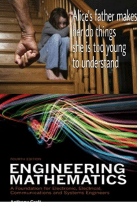 ~FatSkrillex: AUCes father makes  e young  to understand  FOURTH EDITION  ENGINEERING  MATHEMATICS  A Foundation for Electronic, Electrical  Communications and Systems Engineers ~FatSkrillex