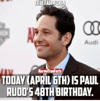 Birthday, Memes, and Happy Birthday: Audi  MarvelTneFacts  TODA (APRIL ETH)15 PAUL  RUDDS4BTHBIRTHDAY. Happy birthday PaulRudd! Can't wait to see him in the MCU again. 🎉