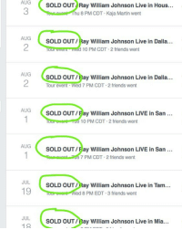 I am humbled by your support, guys. 😊 This stand-up tour is going even better than I had imagined. Thank you to everyone who comes out to support live comedy. 🙏🏽 I'll be in your city soon.: AUG  3  SOLD OUT Ray William Johnson Live in Hous...  u 8 PM CDT Kaja Martin went  AUG  2  SOLD OUT/Ray William Johnson Live in Dalla...  our everl wed 10 PM CDT-2 friends went  AUG  SOLD OUT/Hay William Johnson Live in Dalla...  Tour event Wed 7 PM CDT 2 friends went  AUG  SOLD OUT/Fay William Johnson LIVE in San  10 PM CDT 2 friends went  AUG  SOLD OUT/Fay William Johnson LIVE in San  7 PM CDT 2 friends went  JUL  19  SOLD OUT ay William Johnson Live in Tam...  ed 8 PM EDT.3 friends went  JUL  19  SOLD OUT/Hay William Johnson Live in Mia... I am humbled by your support, guys. 😊 This stand-up tour is going even better than I had imagined. Thank you to everyone who comes out to support live comedy. 🙏🏽 I'll be in your city soon.