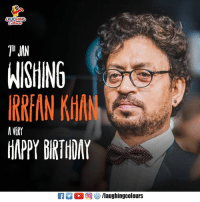 "Birthday, Happy Birthday, and Happy: AUGHING  "" JIN  WISHINGe  IRR IN KHAN  HAPPY BIRTHDAY  A VERY Birthday Wishes To Versatile Actor Irrfan Khan :)"