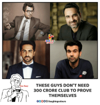 Club, Indianpeoplefacebook, and Rae: AUGHING  rae StoryTHESE GUYS DON'T NEED  300 CRORE CLUB TO PROVE  THEMSELVES  oooo③/laughingcolours