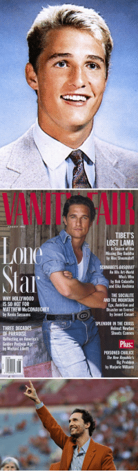 80s, Matthew McConaughey, and Paradise: AUGUST 1996  IS SO HOT FOR  MATTHEW McCONAUGHEY  by Kevin Sessums  THREE DECADES  OF PARADISE  Reflecting on America's  Golden Postwar Age  by Michael Elliott  $3.50  08  0 754924 1  TIBETS  LOST LAMA  In Search of the  Missing Boy Buddha  by Alex Shoumatoff  SCHNABELSBASQUIAT  An 80s Art-World  Who's Who  by Bob Colacello  and Eika Aoshima  THE SOCIALITE  AND THE MOUNTAIN  Ego, Ambition and  Disaster on Everest  by Jennet Conant  SPLENDOR IN THE CRASS  Helmut Newton  Shoots Cannes  Plus:  POISONED CHALICE  The New Republic's  Big Problem  by Marjorie Williams aged like wine
