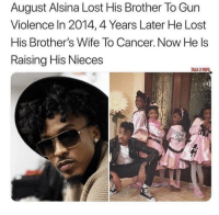 So sweet!: August Alsina Lost His Brother To Gun  Violence In 2014,4 Years Later He Lost  His Brother's Wife To Cancer. Now He ls  Raising His Nieces  ALK 2 POPS So sweet!