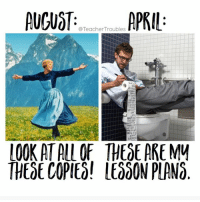 That copy quota will getcha. 😬😬😬: AUGUST  @Teacher Troubles  APRIL  THESE COPIEd! LE000N PLANO That copy quota will getcha. 😬😬😬