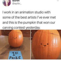 Memes, Work, and Best: aurern  @aptkr  I work in an animation studio with  some of the best artists l've ever met  and this is the pumpkin that won our  carving contest yesterday.  ST  PRIZE https://t.co/bQbSjh2Hc6