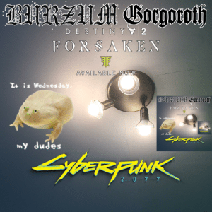 Me_irl: AURZUM Gorgoroth  DE STIN YY 2  FORSAKEN  AVAILABLE NOW  I+ is Wednes day,  THRZUM Gorgoroth  DESTIN YV 2  FORSAKEN  AVAILABLE NOW  I+ is Wednesday  INZUM Gorgoroth  LOXLLN  SybersFaNK  wmy dudes  LybexFrNK  my dudes  2077  LybeRFINIK  2 0 7 7 Me_irl