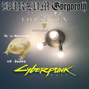 Me_irl: AURZUM Gorgoroth  DE STIN YY 2  FORSAKEN  AVAILABLE NOW  I+ is Wednes day,  my dudes  SybeRFINK  2 0 7 7 Me_irl