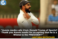 "Bollywood Superstar Amitabh Bachchan lashes out Aussie media for comparing Virat Kohli to Donald Trump.: ""Aussie media calls Virat, Donald Trump of Sports!!  Thank you Aussie media for accepting that he is a  Winner & the PRESIDENT""  AMITABH BACHCHAN Bollywood Superstar Amitabh Bachchan lashes out Aussie media for comparing Virat Kohli to Donald Trump."