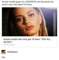 Main: @wifiandlaughter -Valerie: Aussie model goes on a MASSIVE rant because her  photo was only liked 14 times.  Aussie model who only got 14 likes: 'YOU ALL  SUCK!!!'  news.com.au  chulaspice  me Main: @wifiandlaughter -Valerie