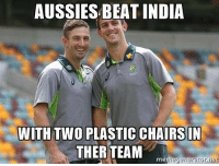 Credits - Bruce Evans: AUSSIES BEAT INDIA  WITH TWO  PLASTIC CHAIRS IN  THER TEAM  regenerator net Credits - Bruce Evans