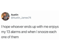 Dad, Hope, and Austin: Austin  @Austin_James74  DAD  I hope whoever ends up with me enjoys  my 13 alarms and when I snooze each  one of them