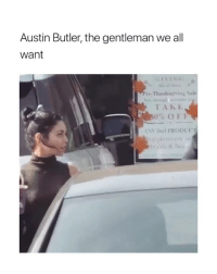 Thanksgiving, Wow, and Okay: Austin Butler, the gentleman we all  want  re Thanksgiving Sale  TAKE  0%OFF  N 2nd PRODUCT okay a lot of people are saying the bar is set so low BUT LIKE HOW MANY GUYS DO YOU KNOW DO THIS not a lot and that's what we have to constantly deal with so seeing something like this is like wow bc majority of men real deal do not do this
