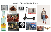 The Austin, Texas starter pack: Austin, Texas Starter Pack  H-E-B  -FOR SENATE  REDUCE YOUR BOOT PRINT  NOT  FROM  HERE  INTERSTATE  35  MINERAL WATER The Austin, Texas starter pack