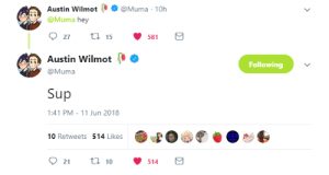 Tumblr, Twitter, and Blog: Austin Wilmot Muma 10h  @Muma hey  Austin Wilmot O  @Muma  Following  Sup  1:41 PM-11 Jun 2018  10 Retweets 514 Likes  21  10  514 sawamochi:  What did we do to deserve him / Source