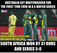 Cricket South Africa..Take a bow.: AUSTRALIA GET WHITEWASHED FORE  THE FIRST TIME EVER IN A5 MATCH SERIES  V CJ  WWW, RVCJ COM  OTH ODI  SOUTH AFRICA 32118 50.00  ov]  AUSTRALIA 2960482 ov!  SOUTH AFRICA WON BY a1 RUNS  AND SERIES 5-0 Cricket South Africa..Take a bow.