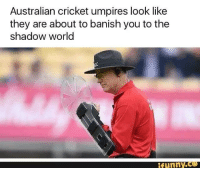"""Memes, Cricket, and Games: Australian cricket umpires look like  they are about to banish you to the  shadow world  ifunny.e <p>Let the shadow games begin&hellip; via /r/memes <a href=""""http://ift.tt/2sli5ee"""">http://ift.tt/2sli5ee</a></p>"""