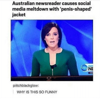 Funny, Memes, and Social Media: Australian newsreader causes social  media meltdown with 'penis-shaped  jacket  NE  FIR  piitchblackglow:  WHY IS THIS SO FUNNY tragic