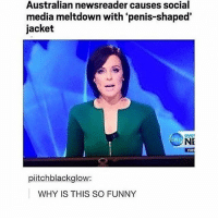 time to sleep oki: Australian newsreader causes social  media meltdown with 'penis-shaped'  jacket  oy01  NE  pitchblackglow:  WHY IS THIS SO FUNNY time to sleep oki