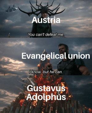 Breitenfeld intensifies: Austria  You can't defeat me.  Evangelical union  I know, but, he can.  Gustavus  Adolphus Breitenfeld intensifies