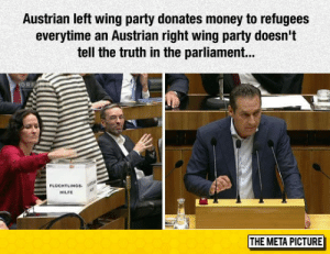 cnn.com, Money, and Party: Austrian left wing party donates money to refugees  everytime an Austrian right wing party doesn't  tell the truth in the parliament...  ORE  FLUCHTLINGS  HILFE  THE META PICTURE pearwaldorf:   srsfunny: This Has To Be The Greatest Idea Ever   #can we get a donation box on the house floor? #I want CNN to train one camera on it at all times #I want John Lewis dropping quarters really loudly into it while Paul Ryan speaks #just 'ping' '-and the affordable care act costs taxpayers-' 'ping' '-funding abortions at planned parenthood-' 'ping' '-balance the budget- #'ping' '-will you stop that?!?' 'sure - whenever you're ready' #'i got all day mr. speaker - taxpayers pay me to show up here and do my job' #'and tell the truth' (wrangletangle)