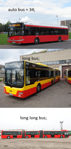 Bus, Auto, and Meaningful: auto bus 34;  ni  long bus  long long bus; Meaningful naming
