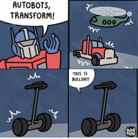 Memes, Transformers, and Http: AUTOBOTS,  TRANSFORM!  THIS IS  BULLSHIT  WEB  TOONS What would you call that? A Segatron? (from Safely Endangered) http://bit.ly/2f18yYj