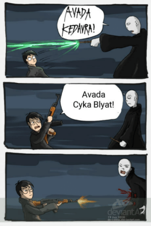 How, Blyat, and Avada: Avada  Cyka Blyat!  19 Jun 2010 How it should have ended
