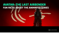 Wait what? One episode took 9 months to make? o-o  - KATheHuman: AVATAR: THE LAST AIRBENDER  FUN FACTS ABOUT THE ANIMATED SERIES  UNIVERSE Wait what? One episode took 9 months to make? o-o  - KATheHuman