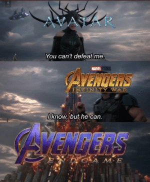 Defeat Me: AVATAR  You can't defeat me  MARVE  CAVENGERS  Know but he can