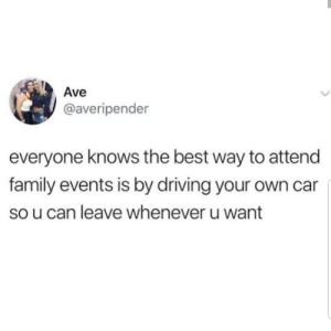 Lmaoo 🙌🏼🙌🏼🙌🏼😂😂 🔥 Follow Us 👉 @latinoswithattitude 🔥 latinosbelike latinasbelike latinoproblems mexicansbelike mexican mexicanproblems hispanicsbelike hispanic hispanicproblems latina latinas latino latinos hispanicsbelike: Ave  @averipender  everyone knows the best way to attend  family events is by driving your own car  so u can leave whenever u want Lmaoo 🙌🏼🙌🏼🙌🏼😂😂 🔥 Follow Us 👉 @latinoswithattitude 🔥 latinosbelike latinasbelike latinoproblems mexicansbelike mexican mexicanproblems hispanicsbelike hispanic hispanicproblems latina latinas latino latinos hispanicsbelike
