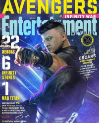 Memes, Oscars, and Superhero: AVENGERS  B INFINITY WA  16/23, 2018  16  HEROES  OSCARS  WHAT YOU DIDN'T  SEE ON  INFINITY  STONES  PLUS Exclusve  MORNING ARTER  Photos of All/son Janney,  IToro  Guiller  MAD TITAN  PREPAREFOR War  ·OUR 40-PAGE,GUIDE  .  TO ALL THE FILMS AND  A PREVIEW OF THE NEW  SUPERHERO MASHUP  PLUS  To Infinity AND BEYOND Credit: BossLogic Inc (Robert Gabel Jr)