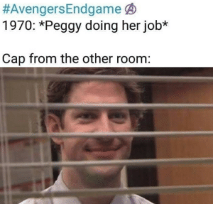 Her Job:  #Avengers Endgame ④  1970: *Peggy doing her job*  Cap from the other room: