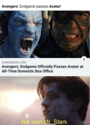Disney, Avatar, and Avengers: Avengers: Endgame passes Avatar!  COMICBOOK.COM  Avengers: Endgame Officially Passes Avatar at  All-Time Domestic Box Office  We won Mr. Stark Disney has just beat itself