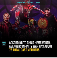 AVENGERS: INFINITY WAR  NEMA ACCORDING TO CHRIS HEMSWORTH  ACTS  AVENGERS INFINITY WAR HAS ABOUT  76 TOTAL CAST MEMBERS Your thoughts about Heroes' fate in The Infinity War? - Feel free to comment and share just give credit! - - - - InfinityWar Avengers Marvel ironman captainamerica marvelstudios mcu robertdowneyjr tonystark chrishemsworth mcu wintersoldier wonderwoman avengersageofultron loki thanos hulk mcu marvel guardiansofthegalaxy chrisevans theflash tomholland dceu thor superman peterparker steverogers blackpanther civilwar