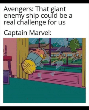 modern problems require modern solutions: Avengers: That giant  enemy ship could be a  real challenge for us  Captain Marvel: modern problems require modern solutions