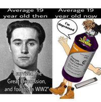 Codeine: Average 19  year old then year old now  Average 19  I'm  depressed  With Codeine  ough Syrup  FL OZ (237 ml  the  survived  Greaf Depression,  and fought in WW2""