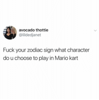 If there isn't an actual fist fight over Yoshi you have terrible friends.: avocado thottie  @lildedjanet  Fuck your zodiac sign what character  do u choose to play in Mario kart If there isn't an actual fist fight over Yoshi you have terrible friends.