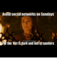 Memes, Monday, and 🤖: Avoid social networks on Sundays  For the Net is dark and ful'of spoilers  IG/gaemofthrones I won't be posting any spoilers from episode 2 till Monday evening 🙏🙈