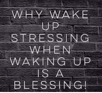 Memes, Tup, and 🤖: AW HAY WAKE  STRESSING  WHEN  WAKING TUP  IS  A  BLESSING!