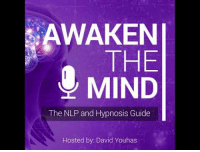 Mind, Hosted, and Hypnosis: AWAKEN  THE  MIND  The NLP and Hypnosis Guide  Hosted by: David Youhas What do you think?