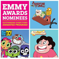 Big congratulations to the crews of AdventureTime, StevenUniverse, and TeenTitansGo for the Emmy Awards nominations in the Outstanding Short Form Animated Program category! WE DID IT! ✨🎉✨: AWARDS  NOMINEES  OUTSTANDING SHORT FORM  ANIMATED PROGRAM  TEVE  NIVERSE Big congratulations to the crews of AdventureTime, StevenUniverse, and TeenTitansGo for the Emmy Awards nominations in the Outstanding Short Form Animated Program category! WE DID IT! ✨🎉✨