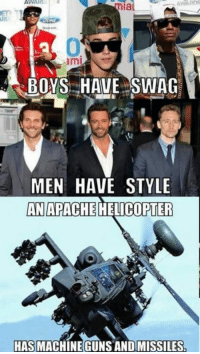 swag: AWARE  la  ami  BOYS HAVE SWAG  MEN HAVE STYLE  AN APACHE  HASMACHINEGUNS AND MISSILES.