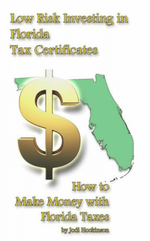 awesomage:  Low Risk Investing with Florida Tax Certificates: How to Make Money with Florida taxes : awesomage:  Low Risk Investing with Florida Tax Certificates: How to Make Money with Florida taxes