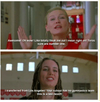 Memes, Angel, and Angels: Awesome! Oh wow! Like totally freak me out I mean right on! Toros  sure are number one.  l transferred from Los Angeles! Your school has no gymnastics team  this is a last resort! Bring It On