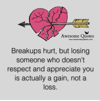 Mesmerizing Quotes: Awesome Quotes  Breakups hurt, but losing  someone who doesn't  respect and appreciate you  is actually a gain, not a  loss. Mesmerizing Quotes