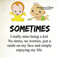 Memes, 🤖, and  No Stress: Awesome Quotes  www.Awesomequotes4u.com  SOMETIMES  I really miss being a kid  No stress, no worries, just a  smile on my face and simply  enjoying my life.