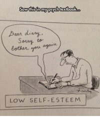 Tumblr, Blog, and Http: awfhis in mypsychfexfbook.  Aear diary  Sot teim  othr you again  to-  LoW SELF-E STEEM lolzandtrollz:Psych Textbook Humor